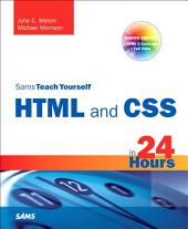 Sams Teach Yourself HTML and CSS in 24 Hours (Includes New HTML 5 Coverage): Edition 8