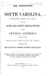 The Constitution of South Carolina: Adopted April 16, 1868, and the Acts & Joint Resolutions of the Gen. Assembly Passed at the Special Session of 1868
