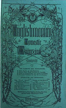The Englishwoman s domestic magazine   Imperf  With  Supplemental fashions   needlework  afterw   Patterns  fashions   needlework  and  Designs for fashions and needlework  Continued as The Illustrated household journal and English  woman s domestic magazine   PDF