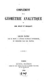 """Complément de la """"Géométrie analytique"""" de Briot et Bouquet: leçons faites par Briot à l'Ecole nationale supérieure et rédigées par ses élèves"""