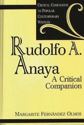 Rudolfo A. Anaya: A Critical Companion