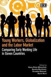 Young Workers, Globalization and the Labor Market: Comparing Early Working Life in Eleven Countries