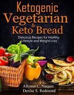 Ketogenic Vegetarian & Keto Bread – 2 books in 1