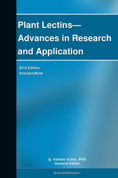 Plant Lectins Advances In Research And Application 2012 Edition