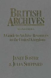 British Archives: A Guide to Archive Resources in the United Kingdom