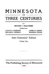 Minnesota in Three Centuries, 1655-1908: Volume 2