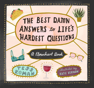 The Best Damn Answers to Life   s Hardest Questions