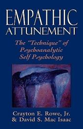 """Empathic Attunement: The """"technique"""" of Psychoanalytic Self Psychology"""