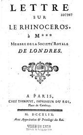 Lettre sur le rhinocéros, à M.***, membre de la Société royale de Londres. [Par l'abbé Ladvocat.]