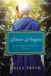 Snow Angels: An Amish Christmas Love Novella