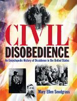 Civil Disobedience  An Encyclopedic History of Dissidence in the United States PDF