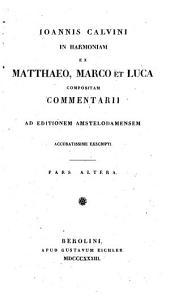 Joannis Calvini In harmoniam ex Matthaeo, Marco et Luca compositam commentarii: Volume 2