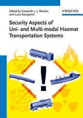 Security Aspects of Uni- and Multimodal Hazmat Transportation Systems