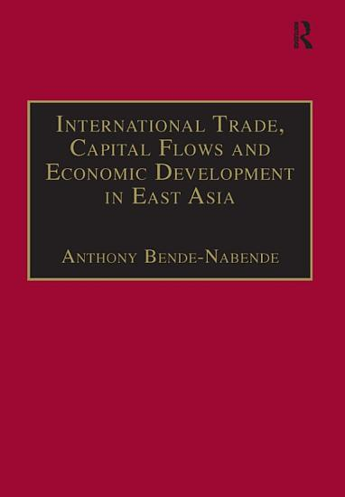 International Trade  Capital Flows and Economic Development in East Asia PDF