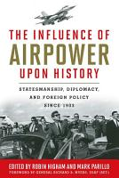 The Influence of Airpower upon History PDF