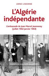 L'Algérie indépendante (1962-1963): L'ambassade de Jean-Marcel Jeanneney
