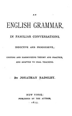 An English Grammar  in Familiar Conversations  Inductive and Progressive PDF
