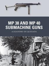 MP 38 and MP 40 Submachine Guns