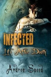 Infected: Life After Death: Edition 2