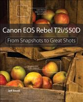 Canon EOS Rebel T2i / 550D: From Snapshots to Great Shots, Portable Documents