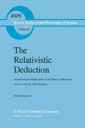 The Relativistic Deduction: Epistemological Implications of the Theory of Relativity With a Review by Albert Einstein and an Introduction by Mili? ?apek