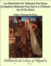 Les Historiettes De Tallemant Des R_aux (Complete) M_moires Pour Servir ö L'Histoire Du XVIIe Sicle