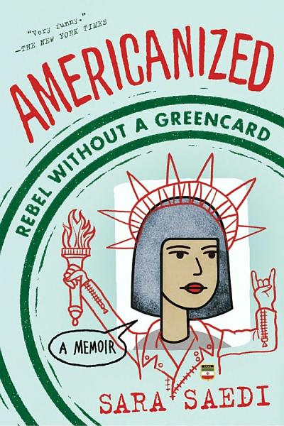 Download Americanized  Rebel Without a Green Card Book