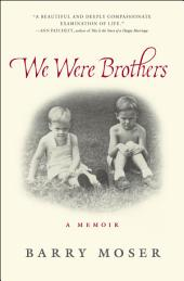 We Were Brothers: A Memoir