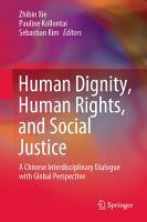Human Dignity  Human Rights  and Social Justice PDF