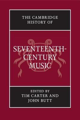 The Cambridge History of Seventeenth Century Music PDF