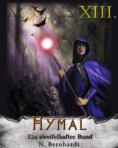 Der Hexer von Hymal, Buch XIII: Ein zweifelhafter Bund: Fantasy Made in Germany
