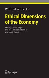Ethical Dimensions of the Economy: Making Use of Hegel and the Concepts of Public and Merit Goods