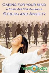 Caring For Your Mind: A road map for managing Stress and Anxiety