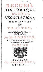 Recueil historique d'actes negociations, 15: memoires et traitez