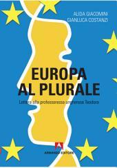 Europa al plurale: Lettera alla professoressa ungherese Teodora