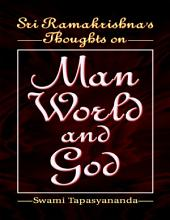 Sri Ramakrishna's Thoughts On Man World and God
