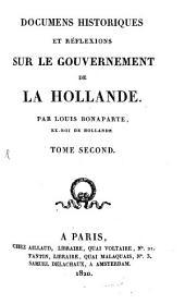 Documens historiques et réflexions sur le gouvernement de la Hollande: Volume2