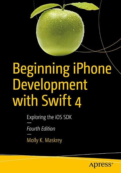 Beginning iPhone Development with Swift 4 PDF
