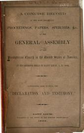 "A Concise Record of the Most Important Proceedings, Papers, Speeches, &c. of the General Assembly of the Presbyterian Church in the United States of America: At Its Sessions Held in Saint Louis, A.D. 1866 : Containing Also in Full the ""Declaration and Testimony."""