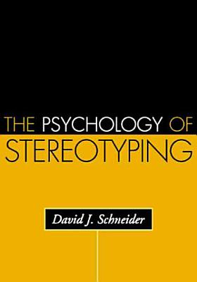 The Psychology of Stereotyping