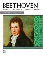 An Introduction to His Piano Works: Beethoven: an introduction to his piano works