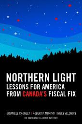 Northern Light: Lessons for America from Canada's Fiscal Fix