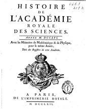 Histoire de l'Academie Royale des Sciences: année MDCCLVI, avec les mémoires de mathématique [et] de physique, pour la même année, tirés des registres de cette Académie