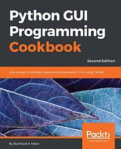 Python GUI Programming Cookbook PDF