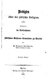 Neue Sammlung jüdischer Predigten: worunter über alle Feste des Jahres gehalten im Gotteshouse der jüdischen Reform-Gemeinde in Berlin