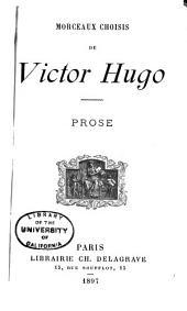 Morceaux choisis de Victor Hugo: Prose