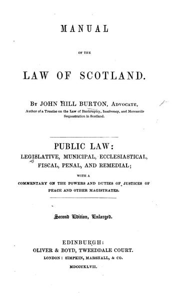 Download A Manual of the Law of Scotland  civil  municipal  criminal  and ecclesiastical  with a practical commentary on the mercantile law  and on the powers and duties of     magistrates   Supplement containing alterations and additions   Book