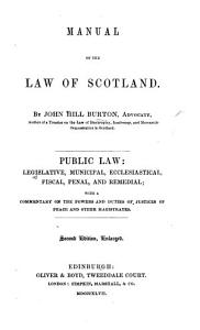 A Manual of the Law of Scotland  civil  municipal  criminal  and ecclesiastical  with a practical commentary on the mercantile law  and on the powers and duties of     magistrates   Supplement containing alterations and additions   PDF