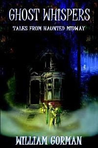 Ghost Whispers   Tales from Haunted Midway Book