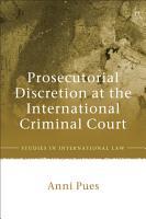 Prosecutorial Discretion at the International Criminal Court PDF